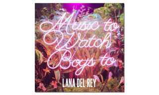 "Lana Del Rey Shares New Track, ""Music to Watch Boys To"""