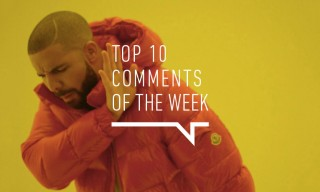 Top 10 Comments of the Week: A$AP Rocky, Drake, The Weeknd & More