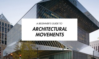 A Complete Beginner's Guide to Architectural Movements