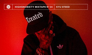 Kyu Steed Mixes A$AP Rocky, Kendrick Lamar, Aaliyah & More for Highsnobiety Mixtape #24
