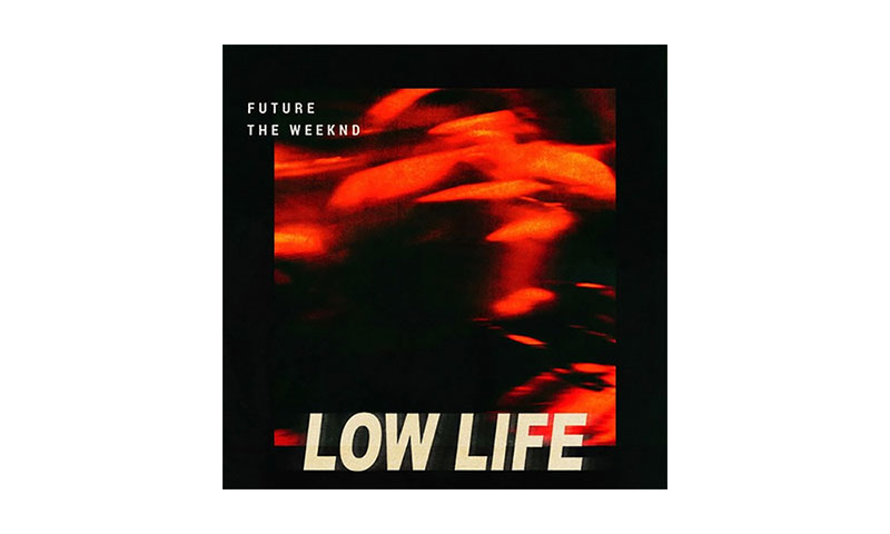 "The Weeknd and Future Team up on ""Low Life"" 