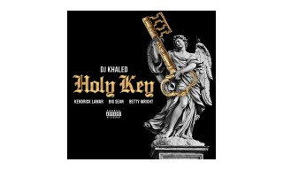 "DJ Khaled Shares ""Holy Key"" With Kendrick Lamar, Big Sean and Betty Wright"