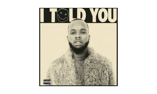 Tory Lanez Drops His Much-Anticipated Debut Album 'I Told You'