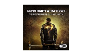 "Kevin Hart Drops 'What Now?' Mixtape as His Alter Ego ""Chocolate Droppa"""