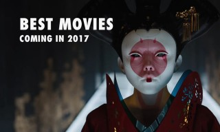 These Are the 40 Best Movies Coming Out in 2017