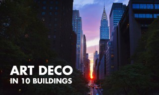 Everything You Need to Know About Art Deco Architecture in 10 Buildings