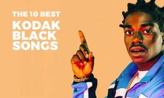 The 10 Best Kodak Black Tracks