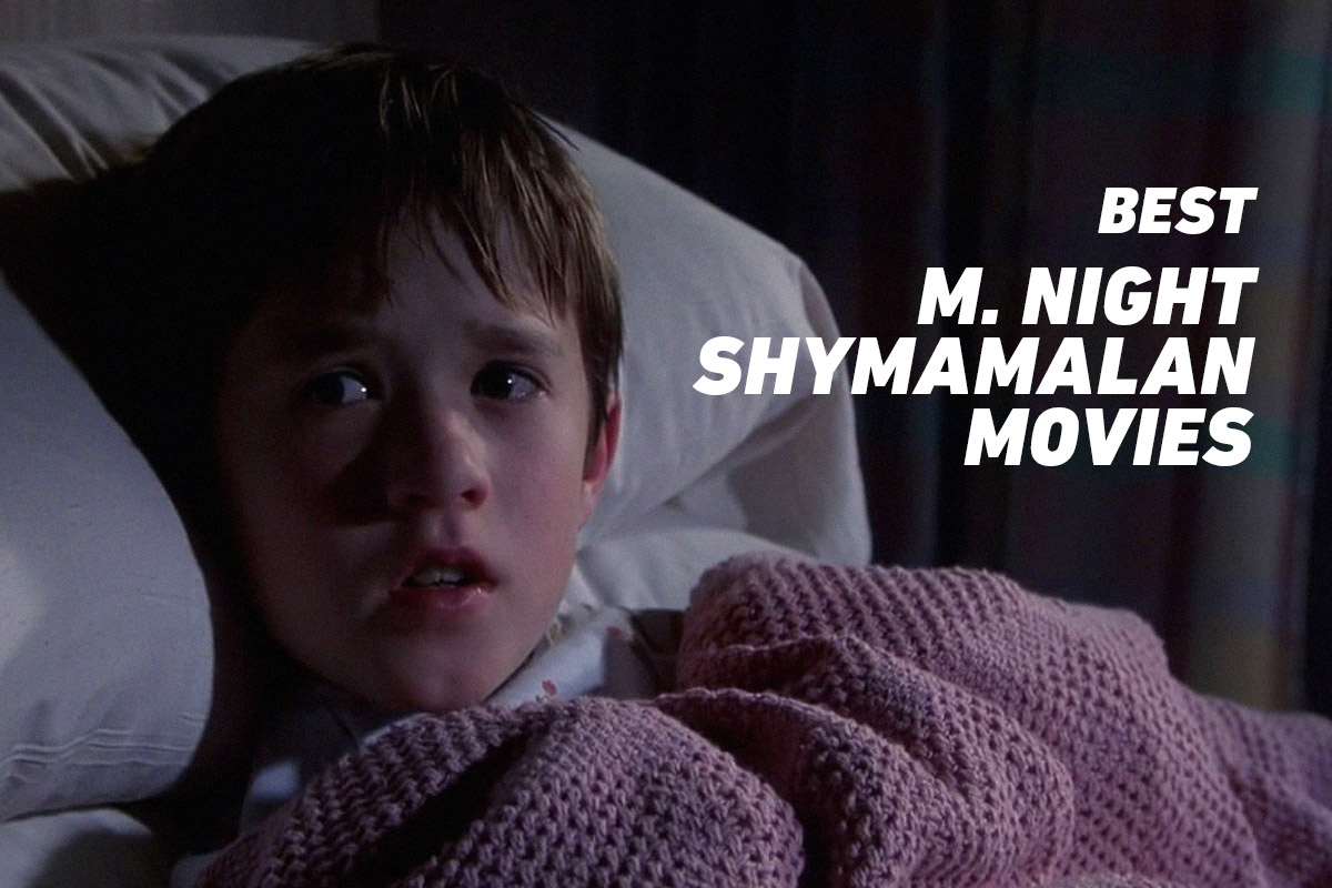 M Night Shyamalan Movies Ranking Every M. Night...