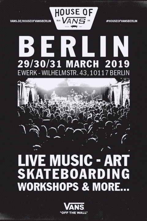 House of Vans' Berlin Edition Is One of Its Biggest yet Feat. Octavian & Much More