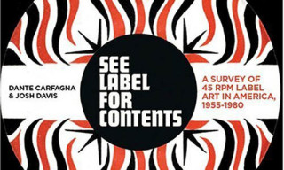 See Label For Contents: A Survey of 45 Rpm Record Art in America, 1955-1980