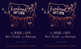 Handmade Nation: The Rise of DIY, Craft, and Design
