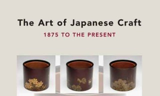 The Art of Japanese Craft: 1875 to the Present