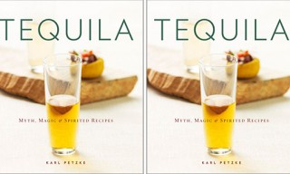 Tequila: Myth, Magic & Spirited Recipes