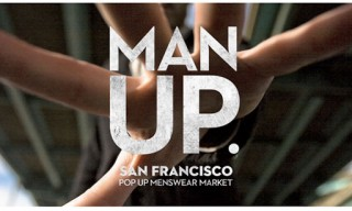 Man Up. SF Pop Up Market