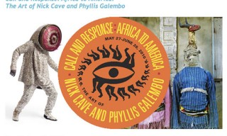 Call and Response: Africa to America: The Art of Nick Cave and Phyllis Galembo
