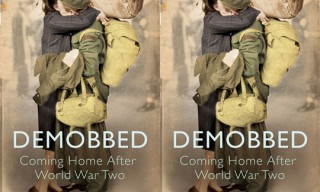 """Demobbed: Coming Home After World War Two"" Book"