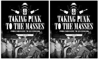 """Taking Punk to the Masses: From Nowhere to Nevermind"" Book"