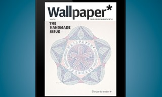 "Wallpaper* Launches iPad Edition with August ""Handmade"" Issue"