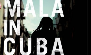 "Watch | The Making of ""Mala in Cuba"""