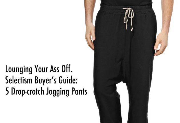 Buyer's Guide: 5 Drop-Crotch Jogging Pants