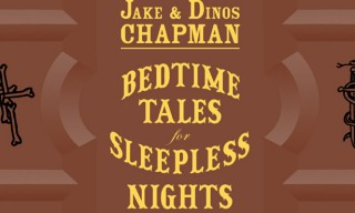 """Bedtime Tales for Sleepless Nights"" Book by Jake & Dinos Chapman"