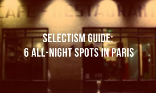Selectism Guide: 6 All-Night Spots in Paris