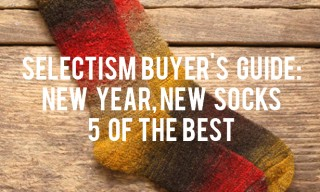 Selectism Buyer's Guide : New Year, New Socks – 5 of the Best