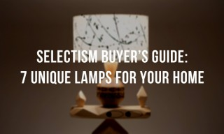 Selectism Buyer's Guide: 7 Unique Lamps for Your Home