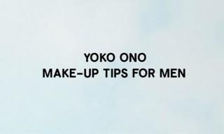 Yoko Ono's Make Up Tips for Guys
