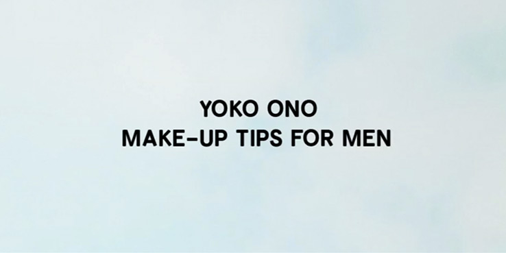 Yoko Ono's Make Up Tips for Guys 1