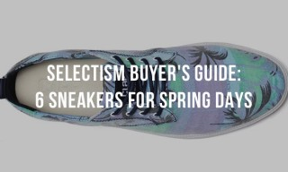 Selectism Buyer's Guide: 6 Sneakers for Spring Days