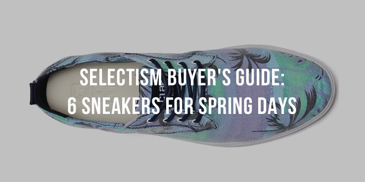Selectism Buyer's Guide: 6 Sneakers for Spring Days 2
