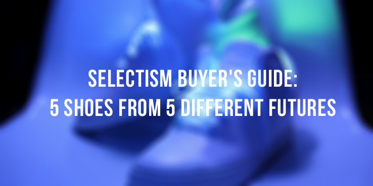 Buyer's Guide: 5 Shoes from 5 Different Futures 2