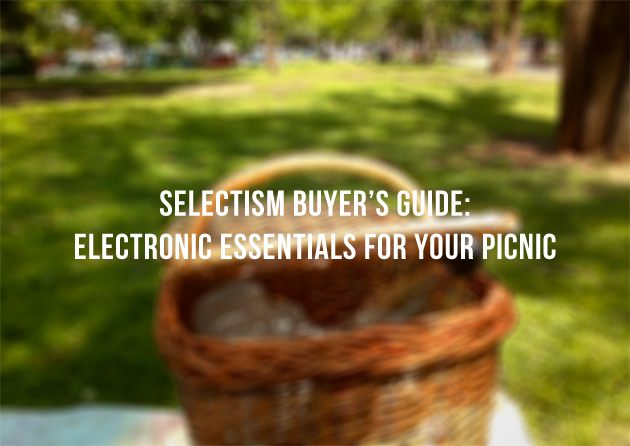 Selectism Buyer's Guide: Electronic Essentials for your Picnic 2