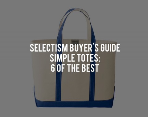 Buyer's Guide | Simple Tote Bags - 6 of the Best • Selectism