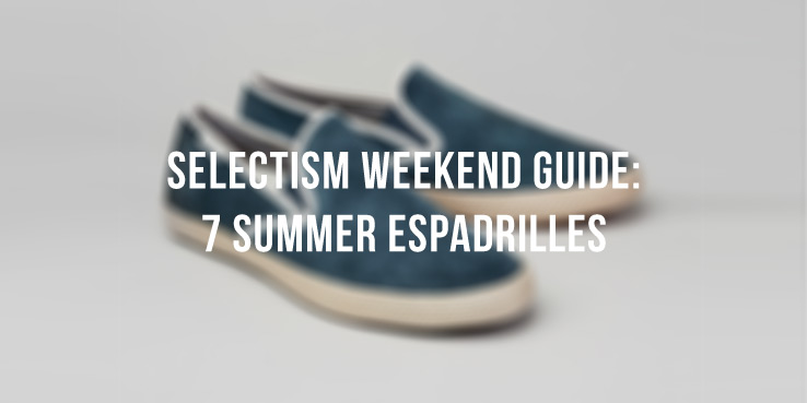 A Weekend Guide: 7 Espadrilles For A Better Summer 2