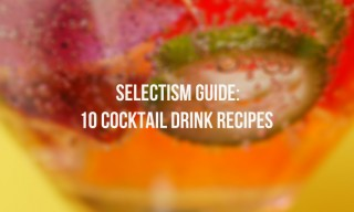 A Guide to 10 Cocktail Drink Recipes Really Worth Knowing