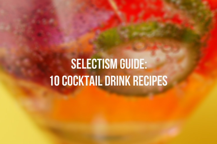 A Guide to 10 Cocktail Drink Recipes Really Worth Knowing 1