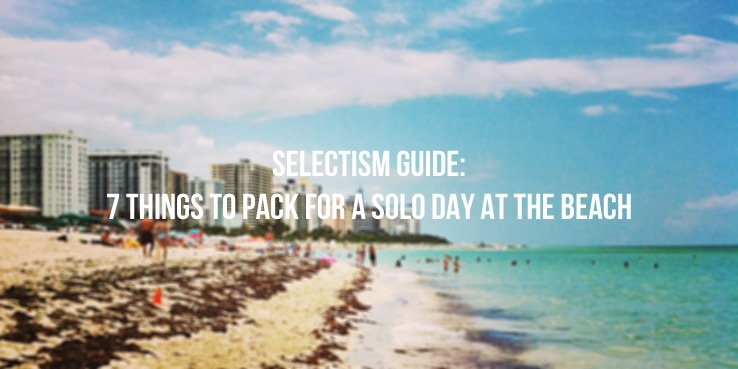 7 Things to Pack for a Solo Day at the Beach 2