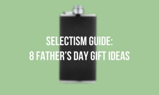 8 Father's Day Gift Ideas