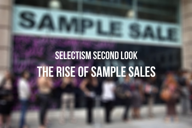 Selectism Second Look the rise of sample sales