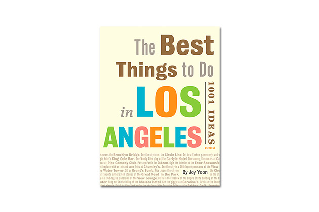 Best Things to Do in Los Angeles Book by Joy Yoon
