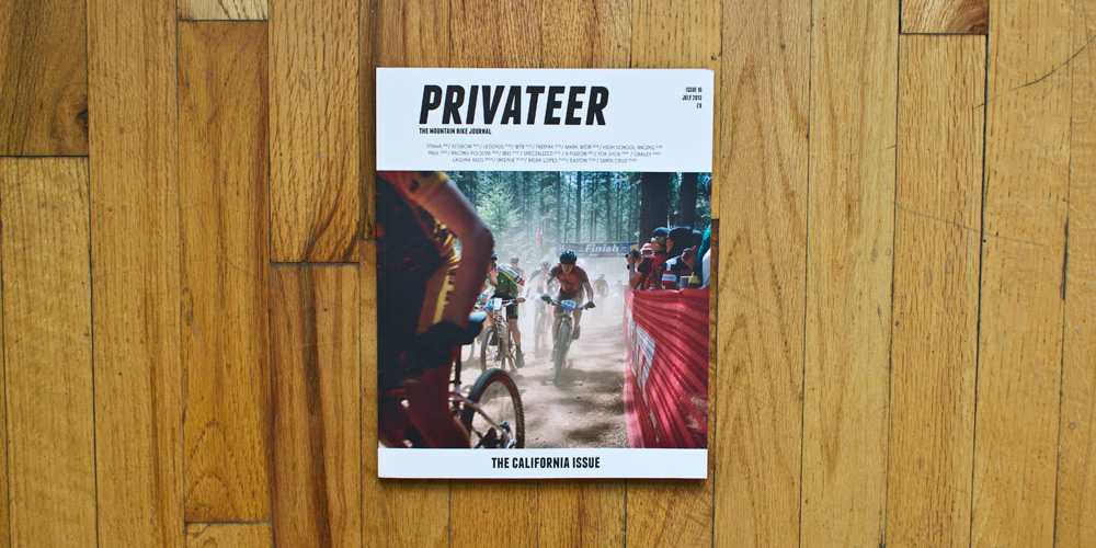A Look Inside Privateer Issue #16 - California Mountain Biking Issue 1
