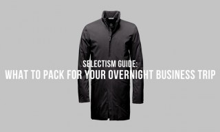 Selectism Guide: What to Pack for Your Overnight Business Trip