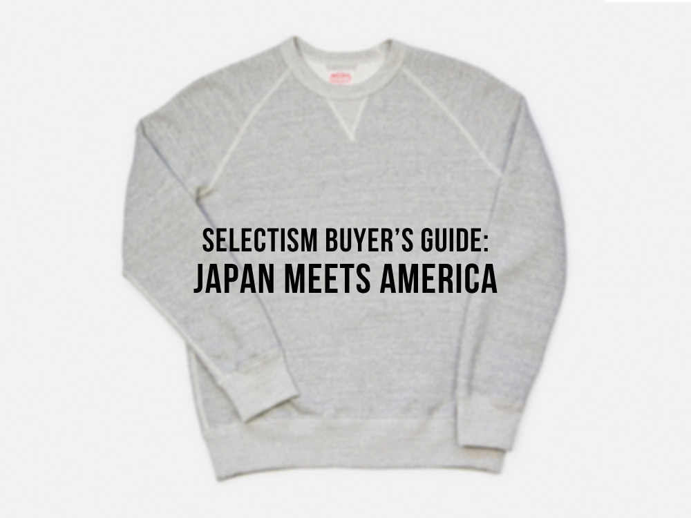Selectism Buyer's Guide: Japan Meets America
