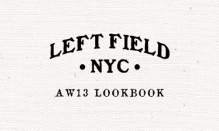 Left Field NYC Fall Winter 2013 Lookbook