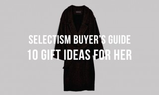 Selectism Holiday Guide: 10 Gift Ideas for Her