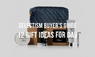 Selectism Holiday Guide: 12 Gift Ideas for Dad