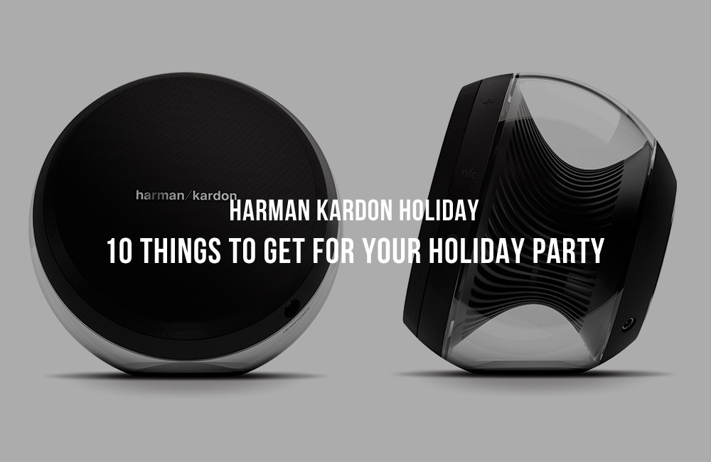 Harman Kardon Holiday: 10 Things to Get for Your Holiday Party