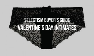 Selectism Buyer's Guide | Valentine's Day Intimates